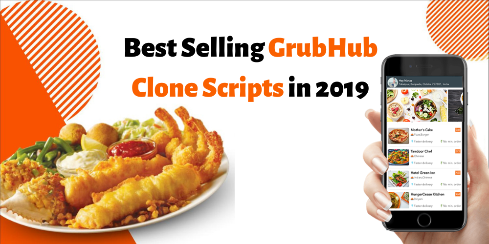 Best Selling GrubHub Clone Scripts in 2019 to Manage Multi Restaurant Business
